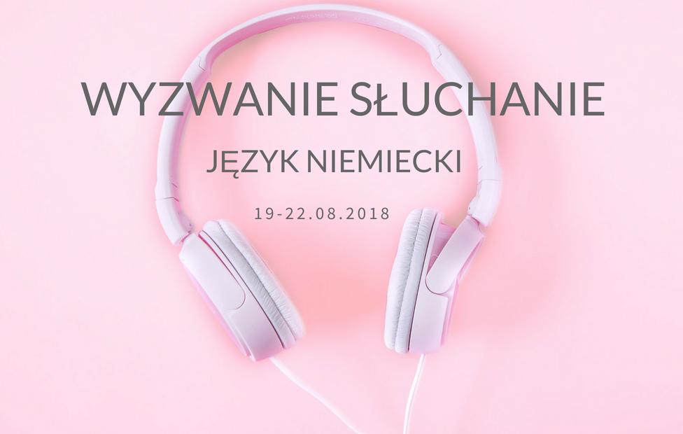 Jak nauczyć się rozumieć niemiecki ze słuchu? 3-dniowe Wyzwanie Słuchanie!
